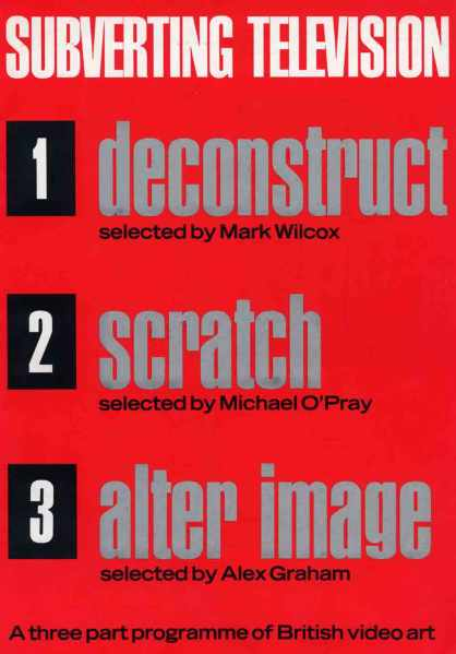 Subverting Television programme notes – front cover, 1985. Mark Wilcox, de-construc'tion, broadsheet for 'Subverting Television: a three-part programme of British video art'. London: Arts Council of England.